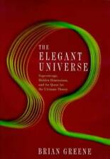 The Elegant Universe: Superstrings, Hidden Dimensions and the Quest for t - GOOD