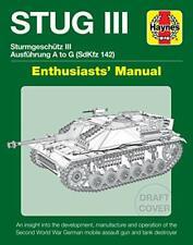 Sturmgeschutz III (Stug III) Assault Gun Manual (Enthusiasts' Manual), Healy..
