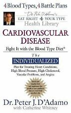 Cardiovascular Disease: Fight it Dr. Peter J. D'Adamo's Eat Right 4 Your Type H