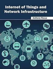 Internet delle cose e infrastruttura di rete da Willford Press (Rilegato, 2016)