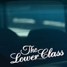 THE LOWER CLASS S2 Lowered Stance Car,Window,Bumper JDM DUB Vinyl Decal Sticker