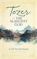 Tozer on the Almighty God : A 365-Day Devotional by A. W. Tozer (2015,...