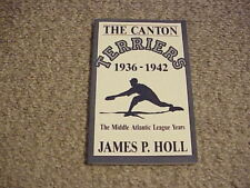 The Canton Terriers 1936-1942 The Middle Atlantic Years by James P. Holl (1990)