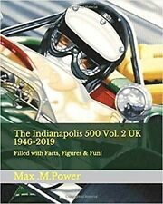 Colin Carter- The Indianapolis 500 1946-2019: Filled with Facts, Figures & Fun!