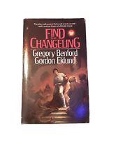 FIND THE CHANGELING by Gregory Benford & Gordon Eklund, 1st Printing