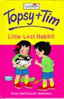 Topsy and Tim: Little Lost Rabbit (Topsy & Tim Storybooks), Jean Adamson, Gareth