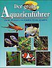 Der grosse Aquarienführer. Fische, Pflanzen und Zub...   Buch   Zustand sehr gut