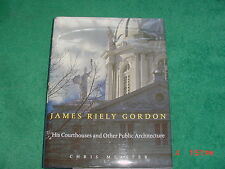 James Riely Gordon : His Courthouses Other Public Architecture Meister Signed !
