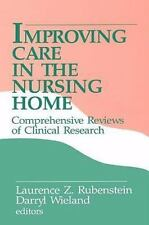 Improving Care in the Nursing Home : Comprehensive Reviews of Clinical...