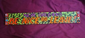 BE NICE OR LEAVE  Long Board Door Sign, New Orleans, Louisiana Folk Art DR. BOB