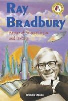 Ray Bradbury : Master of Science Fiction and Fantasy by Mass, Wendy
