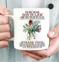 Floral Dear My Son In Law I Didn't Give You The Gift Of Life Mug White 11 oz.