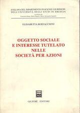 Oggetto sociale e interesse tutelato nelle società per azioni- BERTACCHINI-ST584
