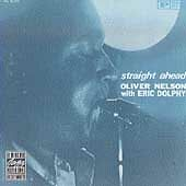 Eric Dolphy, Oliver Nelson - Straight Ahead - 24HR POST