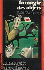 J.M. Varenne - LA MAGIE DES OBJETS - LA MAGIE DES CHOSES - 1980
