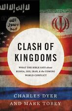 Clash of Kingdoms: What the Bible Says about Russia, Isis, Iran, and the End Tim