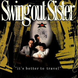SWING OUT SISTER It's Better To Travel CD BRAND NEW