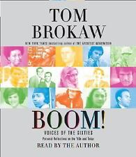 Boom! : Voices of the Sixties Personal Reflections on the '60s and Today by Tom