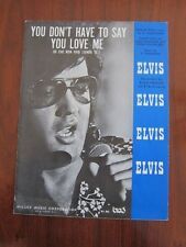 ELVIS PRESLEY You don't have to say you love me Sheet Music