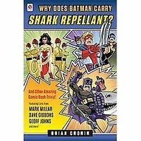 Why Does Batman Carry Shark Repellent?: And Other Amazing Comic Book-ExLibrary