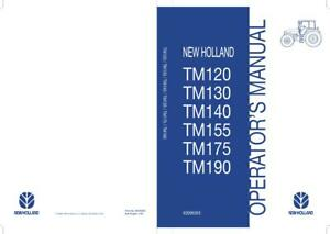 NEW HOLLAND TM120 130 140 155 175 190 TRACTORS FOR 2006 PRODUCTION OPERATOR`S MA
