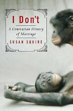 I Don't: A Contrarian History of Marriage-ExLibrary