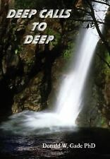 Deep Calls to Deep by Donald W. Gade (2003, Hardcover)