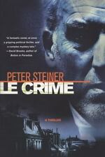 Le Crime: A Thriller (A Louis Morgon Thriller) by Steiner, Peter, Good Book