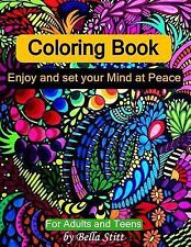 Coloring Book: Enjoy and Set Your Mind at Peace: for Adults and Teens by...
