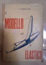 CASTELLANI IL MODELLO ELASTICO AEROMODELLISMO ANNI '40