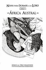 Nana para Dormir a un Lobo: Nana para Dormir a un Lobo (I) : África Austral...