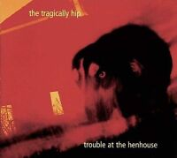 Trouble At The Henhouse -The Tragically Hip -Brand New CD-  00-MCAD81011