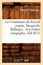 Les Courtisanes Du Second Empire. Marguerite Bellanger. Avec Lettres Autographes