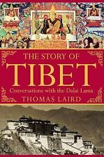 The Story of Tibet: Conversations with the Dalai Lama by Laird, Thomas