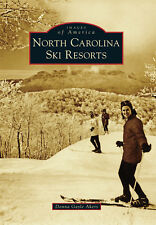 North Carolina Ski Resorts [Images of America] [NC] [Arcadia Publishing]