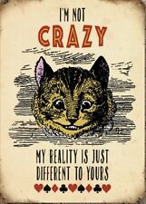 I'm Not Crazy, My Reality Is Different Alice In Wonderland Small Metal Sign(og)