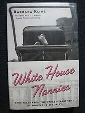 White House Nannies: True Tales from the Other Department of Homeland Security..