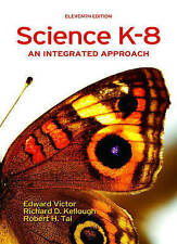 NEW Science K-8: An Integrated Approach (11th Edition) by Edward Victor