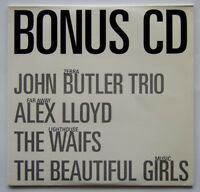 WHO WEEKLY - BONUS CD - JOHN BUTLER TRIO, ALEX LLOYD, WAIFS... CARD SLEEVE CD