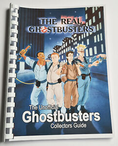 100% Unofficial The Real Ghostbusters Collectors Guide
