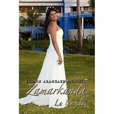 Zamarkanda la Novela : La Novela by Efrain Aranzazu Morissi (2010, Paperback)