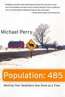 Population: 485: Meeting Your Neighbors One Siren at a Time by Michael Perry