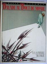 BALADE AU BOUT DU MONDE tome 4 / La pierre de folie / EO Glénat 1988 / MAKYO