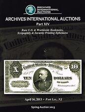 ARCHIVES INTERNATIONAL AUCTIONS U.S.& WORLDWIDE BANKNOTES SCRIPOPHILY EPHEMERA