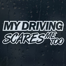 My Driving Scares Me Too Funny Car Decal Vinyl Sticker For Window Or Bumper