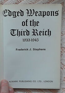 EDGED WEAPONS OF THE THIRD REICH BY FREDERICK J.STEPHENS 1972 1ST ED.