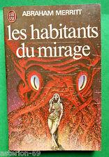 LES HABITANTS DU MIRAGE ABRAHAM MERRIT N557 J'AI LU