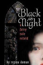 Black As Night by Regina Doman (Fairy Tale Retold Book 2, Paperback)