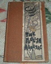1906 John W Luce THE FOOLISH ALMANACK Almanac Theodore Roosevelt RACE SUICIDE