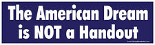 The American Dream is NOT a Handout Anti Obama Bumper Sticker Decal Tea Party